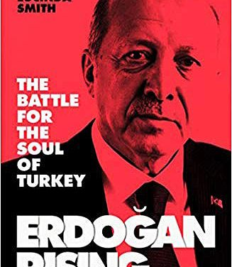 «Erdogan Rising: The battle for the soul of Turkey»